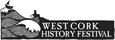 Hot off the Press!! 2019 West Cork History Festival taking place from 8-11 August 2019